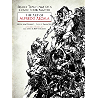 Secret Teachings of a Comic Book Master: The Art of Alfredo…
