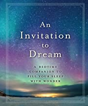 An Invitation to Dream: A Bedtime Companion to Fill Your Sleep with Wonder (English Edition)