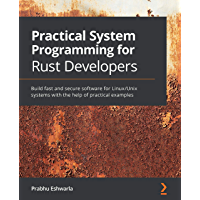 Practical System Programming for Rust Developers: Build fast…