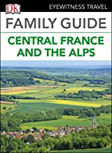 DK Eyewitness Family Guide Central France and the Alps (English Edition)