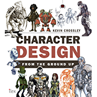 Character Design from the Ground Up (English Edition)