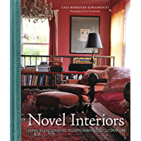 Novel Interiors: Living in Enchanted Rooms Inspired by Liter…