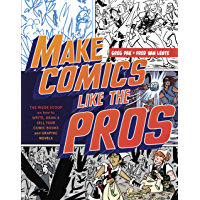 Make Comics Like the Pros: The Inside Scoop on How to Write…