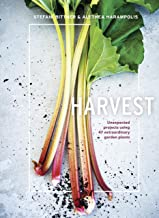 Harvest: Unexpected Projects Using 47 Extraordinary Garden Plants (English Edition)