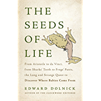 The Seeds of Life: From Aristotle to da Vinci, from Sharks…