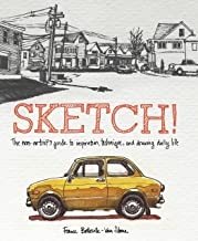 Sketch!: The Non-Artist's Guide to Inspiration, Technique, and Drawing Daily Life (English Edition)