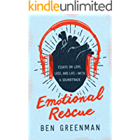 Emotional Rescue: Essays on Love, Loss, and Life--With a Sou…