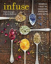 Infuse: Herbal teas to cleanse, nourish and heal (English Edition)