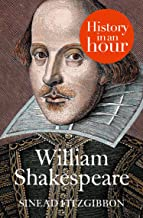 William Shakespeare: History in an Hour (English Edition)
