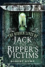 The Hidden Lives of Jack the Ripper's Victims (English Edition)