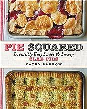 Pie Squared: Irresistibly Easy Sweet & Savory Slab Pies (English Edition)