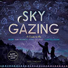 Sky Gazing: A Guide to the Moon, Sun, Planets, Stars, Eclipses, and Constellations (English Edition)