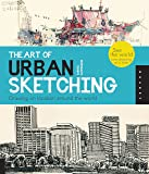 The Art of Urban Sketching: Drawing on Location Around the W…