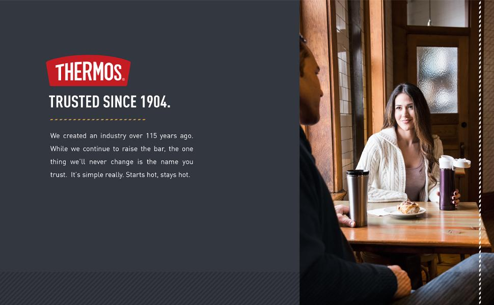Thermos Trusted since 1904. Stays hot.